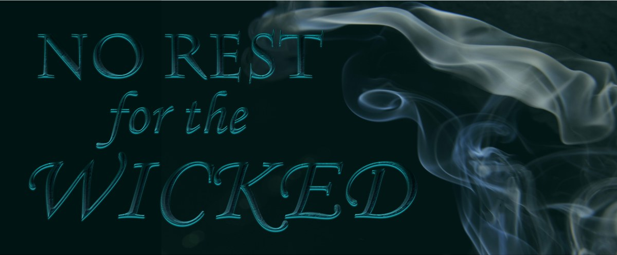 No Rest for the Wicked – Chapter 16 Teaser
